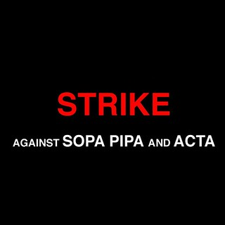 STRIKE Against SOPA, PIPA and ACTA