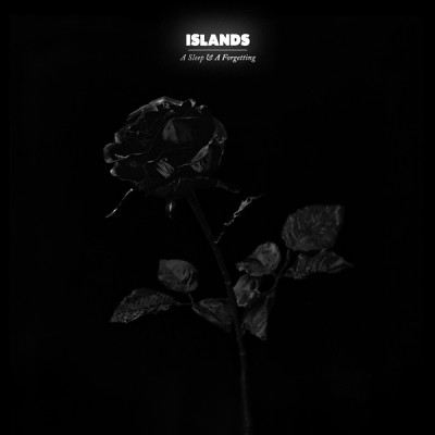 Islands - A Sleep And A Forgetting