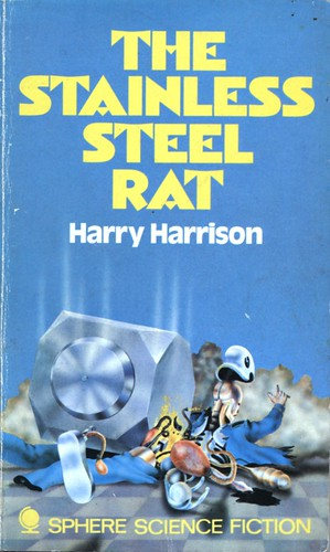 The Stainless Steel Rat by Harry Harrison. Sphere 1973. Cover artist unknown