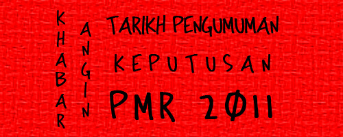 Khabar Angin Tarikh Pengumuman Keputusan PMR 2011