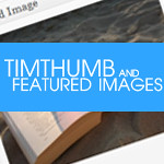 [WP Tip] Timthumb & featured image