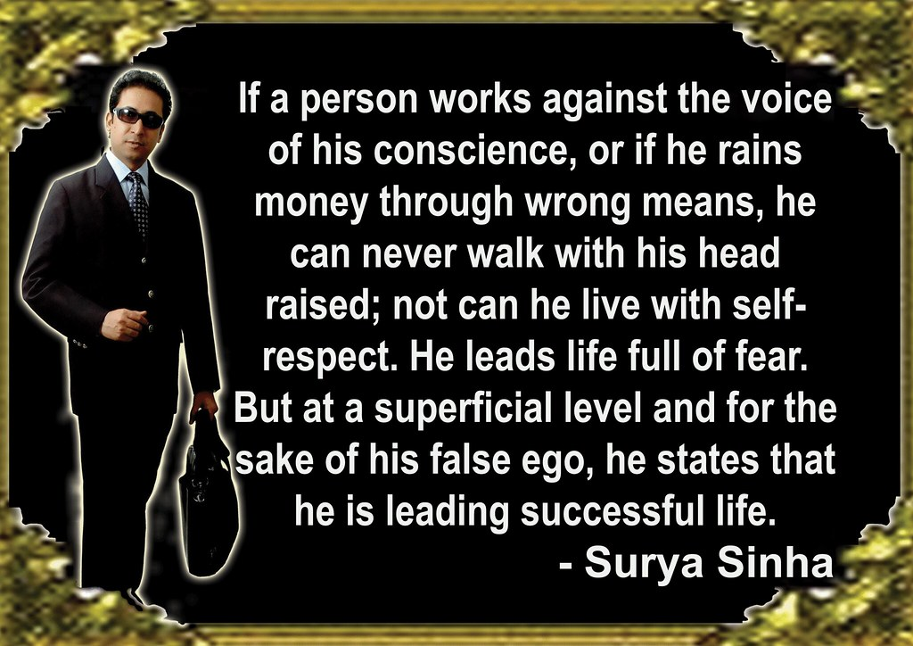 If a person works against the voice of his conscience - Surya Sinha