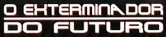 ExterminadorDoFuturo