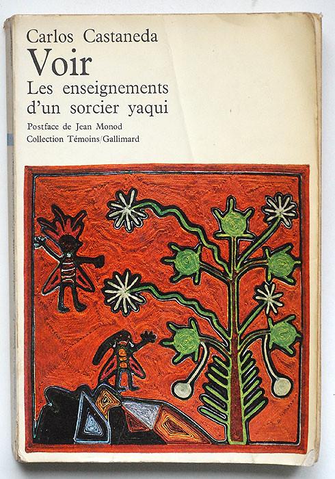 Carlos Castaneda: Voir, Les enseignements d'un sorcier yaqui