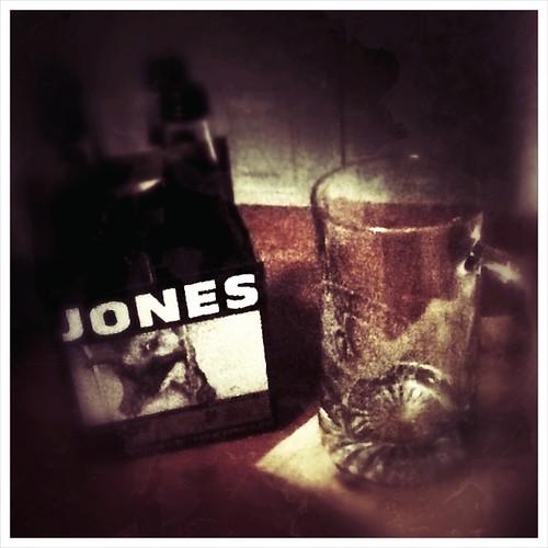 Ptw Tonight I shall be drinking Jones.