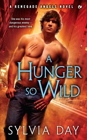 July 3rd 2012 by Signet Book                 A Hunger So Wild (Renegade Angels #2) by Sylvia Day