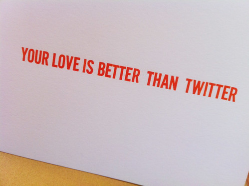 Your love is better than twitter