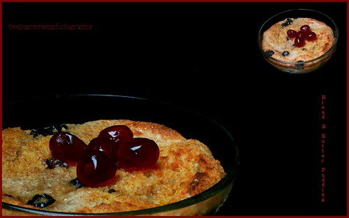 Bread and Butter Pudding by {deepapraveen very busy with work..back soon