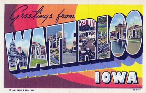 Greetings from Waterloo, Iowa
