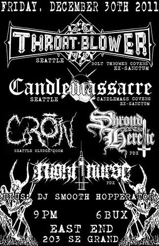 12/30/11 Throat-Blower/Candlemassacre/Cron/ShroudoftheHeretic/NightNurse