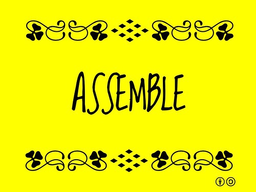 Buzzword Bingo: Assemble = To gather or fit together