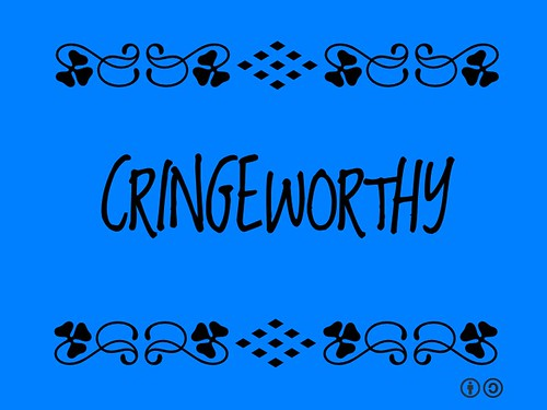 Buzzword Bingo: Cringeworthy = Causing extreme uncomfort #buzzwordbingo