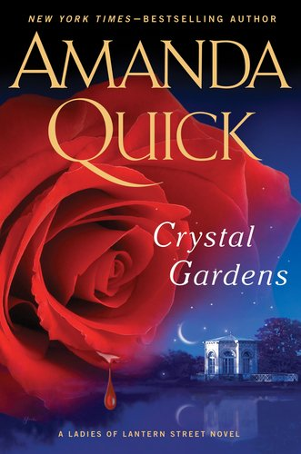 April 24th 2012 by Putnam Adult               Crystal Gardens (The Arcane Society #13) by Amanda Quick
