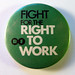 Right to Work campaign badge