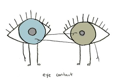 """""""Eye Contact"""""""