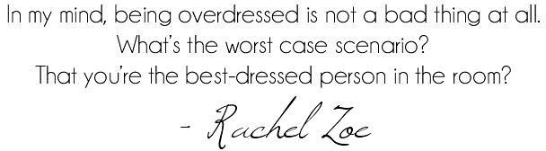 Rachel Zoe Quote