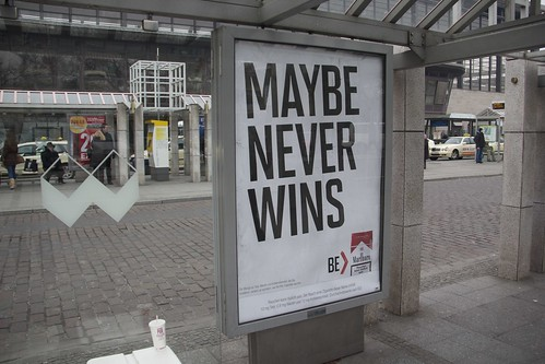 Be > Marlboro advertisment at Bahnhof Zoo in Berlin: Maybe Never Wins