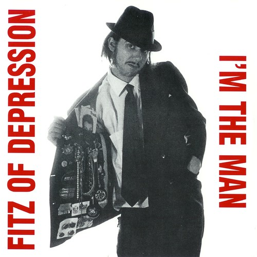 Fitz Of Depression - I'm The man