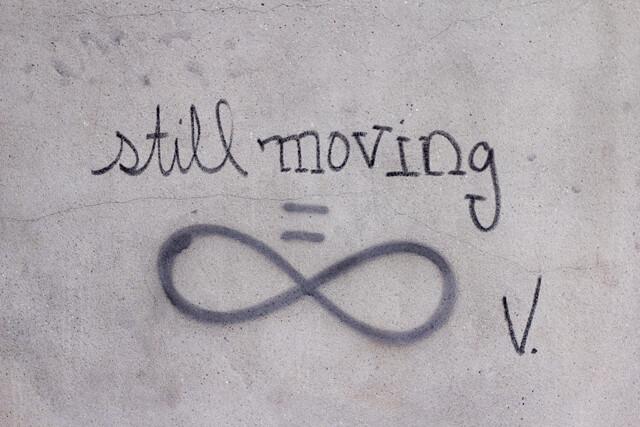 still moving = infinity graffiti