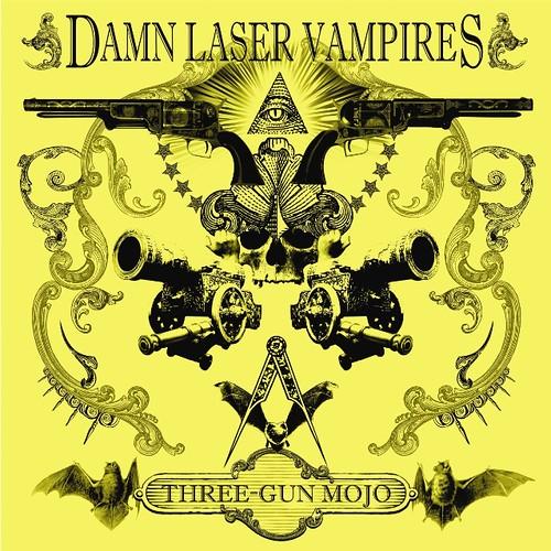 DAMN LASER VAMPIRES: Three-Gun Mojo (Terrotten 2011)
