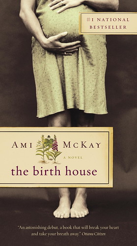 The birth house. Amy McKay.