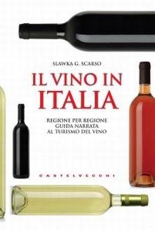 """Guide dei vini? No grazie! Piuttosto leggetevi la guida """"non guida"""" di Slawka G. Scarso Il vino in Italia!"""