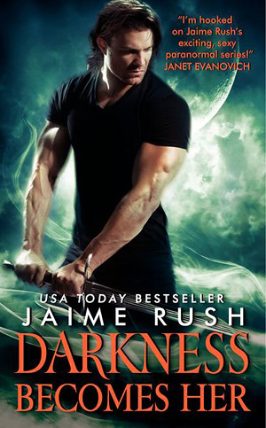 May 29th 2012 by HarperCollins Publishers                    Darkness Becomes Her (Offspring #6) by Jaime Rush