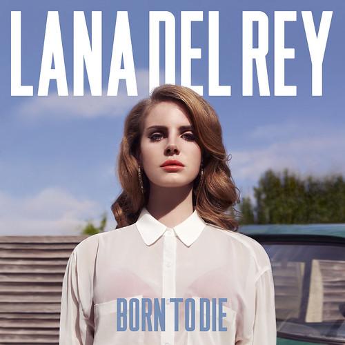 Born To Die_ Lana Del Rey