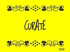 Buzzword Bingo: Curate = To collect, assemble, organize (2011) #buzzwordbingo