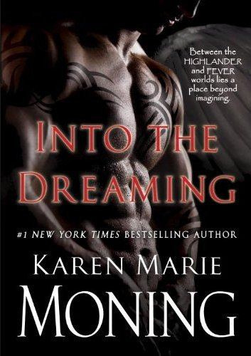 April 24th 2012 by Delacorte Press             Into the Dreaming (Deckle Edge) Karen Marie Moning