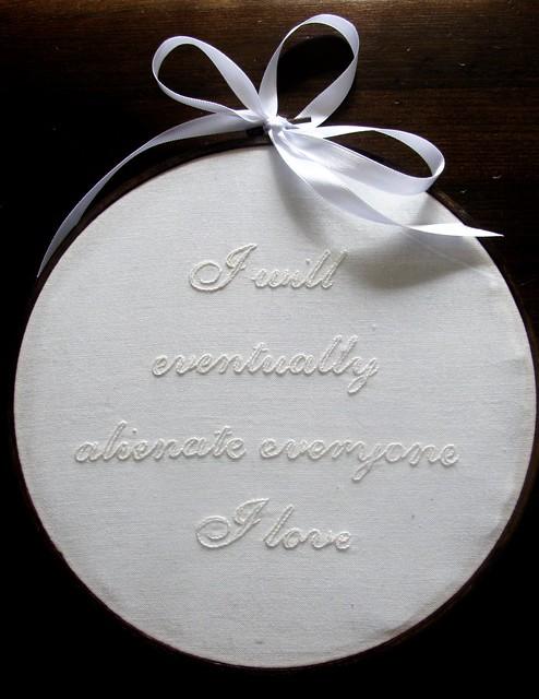 I Will Eventually Alienate Everyone I Love