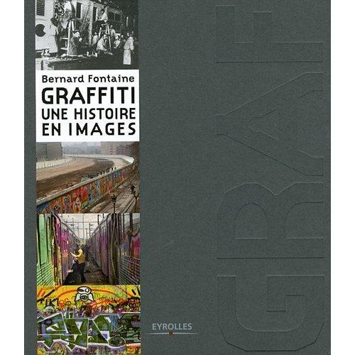 GRAFFITI, UNE HISTOIRE EN IMAGES by Brin d'Amour