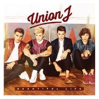Union J – Beautiful Life