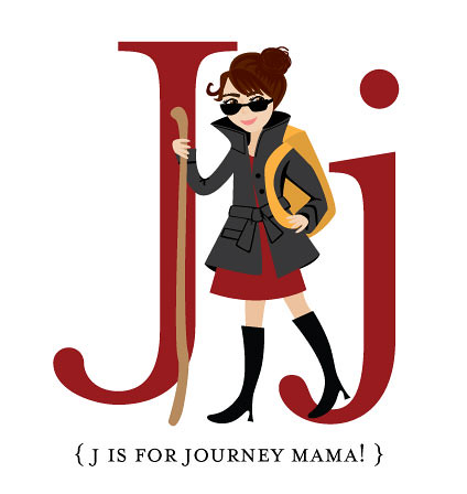 J is for Journey Mama