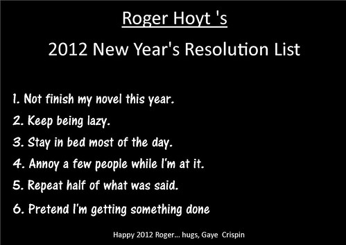 Roger Hoyt's 2012 New Years Resolution