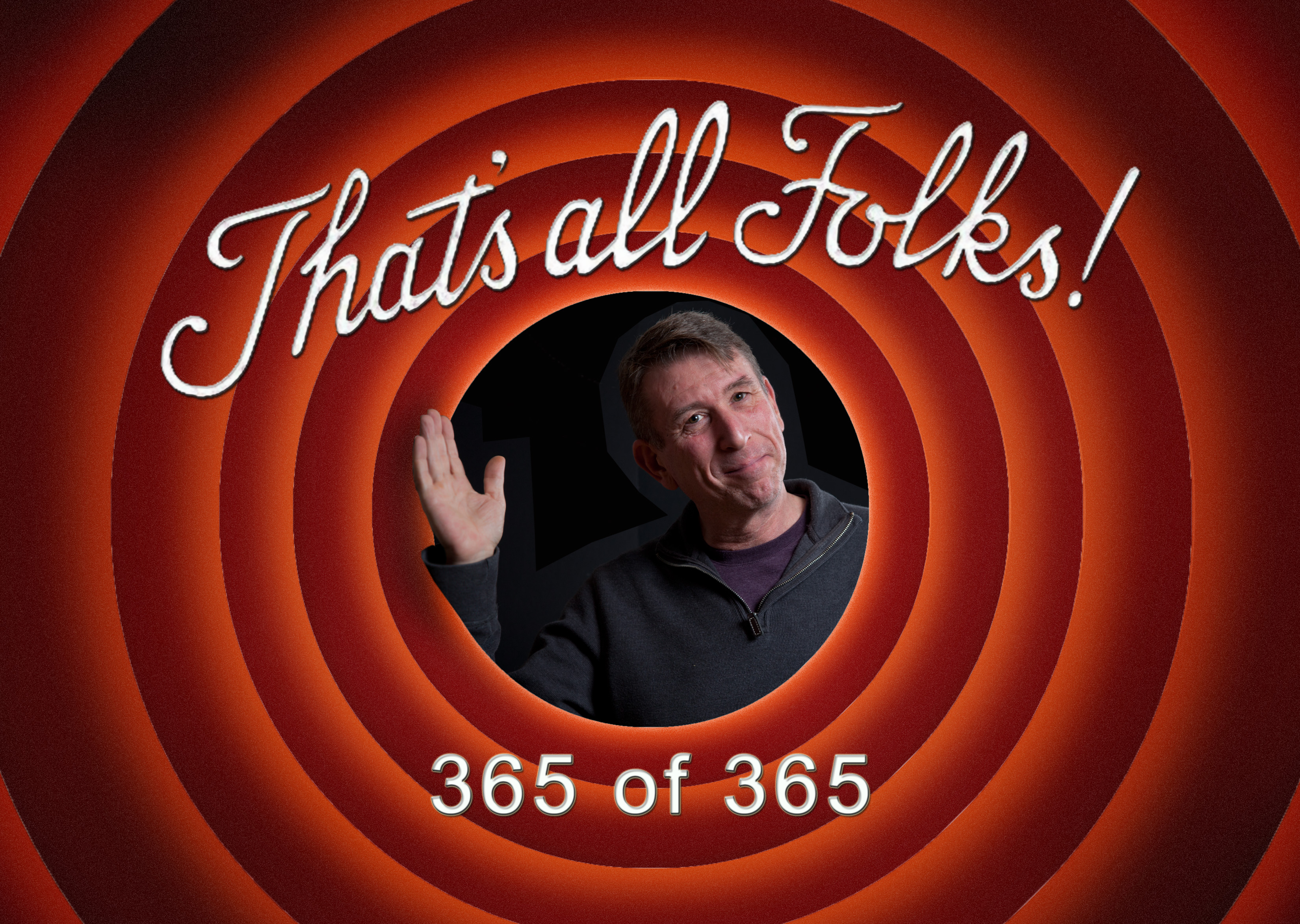 thats all folks 365365 thanks to all of you for
