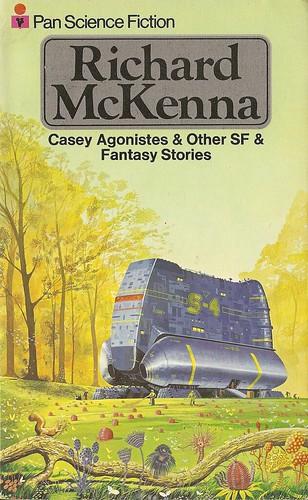 Richard McKenna - Casey Agonistes & Other SF & Fantasy Stories (Pan 1976)