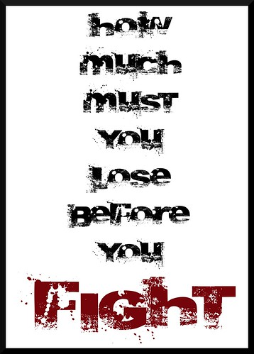 How much more do you have to lose before you fight?  - Poster by Teacher Dude's BBQ