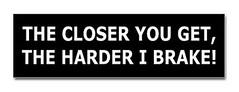 harder_i_brake_bumper_bumper_sticker
