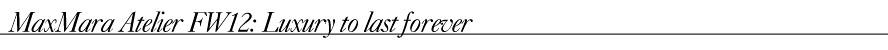 MaxMara Atelier FW12- Luxury to last forever