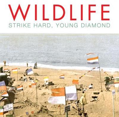 Wildlife---Strike-Hard_-Young-Diamond