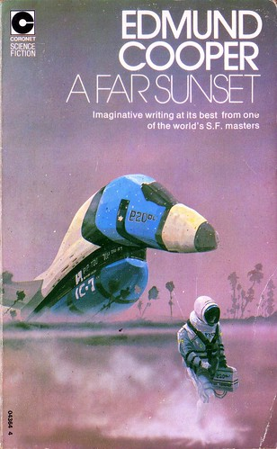 A Far Sunset by Edmund Cooper. Coronet 1973. Cover art Chris Foss. ISBN 0340043644