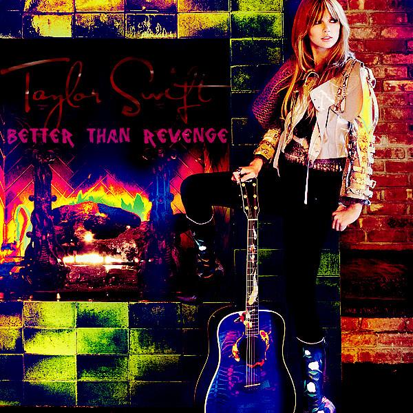 Taylor Swift / Better Than Revenge