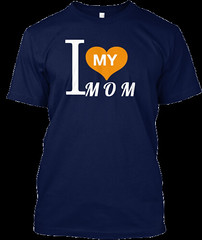 I Love my Mom t-shirt