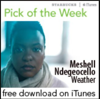 Starbucks iTunes Pick of the Week - Meshell Ndegeocello - Weather