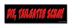 die_tailgater_scum_bumper_sticker