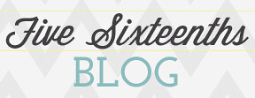 Five Sixteenths Blog