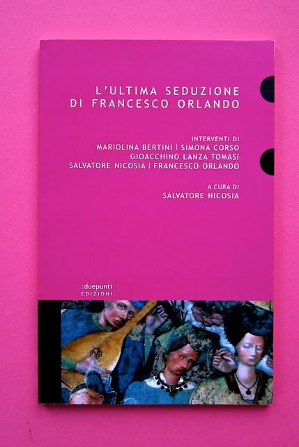 L'ultima seduzione di Francesco Orlando ( a cura di Salvatore Nicosia), :due punti edizioni 2012. Progetto grafico e impaginazione: .:terzopunto.it. Copertina (part.), 1