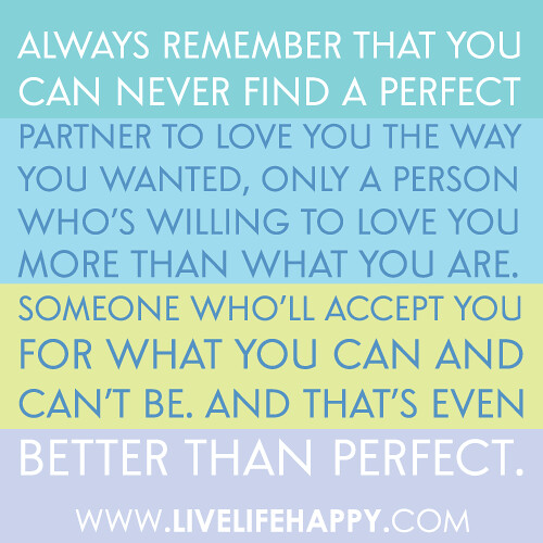always remember that you can never find a perfect partner