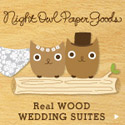 Real Wood Wedding Suites • Eco-friendly & Eco-chic!